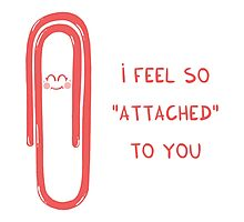 """I feel so """"attached"""" to you Photographic Print"""