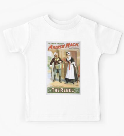 Performing Arts Posters The singing comedian Andrew Mack in his new play The rebel a drama of the Irish rebellion by James B Fagen 1332 Kids Tee