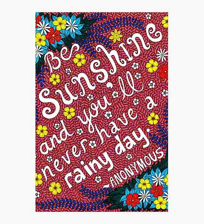 Be Sunshine Quote, Lettering, Flower And Leaf Doodle, Inspirational Photographic Print