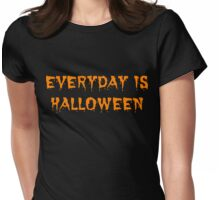 Everyday is Halloween Womens Fitted T-Shirt