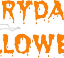 Everyday is Halloween Sticker