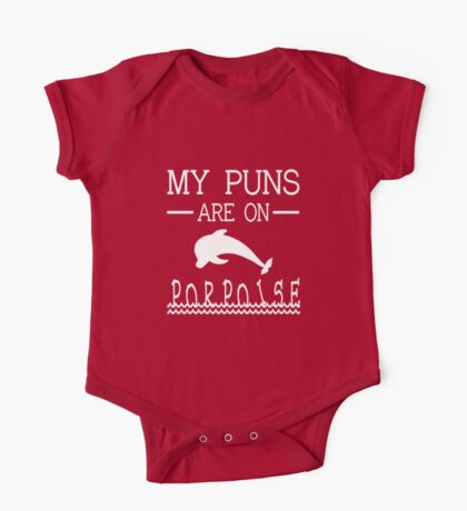 My Puns Are On Porpoise One Piece - Short Sleeve