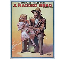 Performing Arts Posters A startling melodrama A ragged hero by Maurice J Fielding 0128 Photographic Print