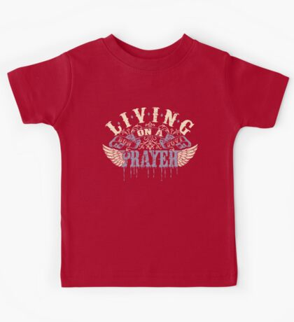 Living On A Prayer Kids Tee
