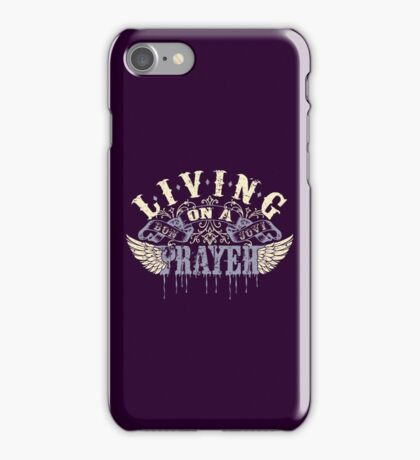 Living On A Prayer iPhone Case/Skin