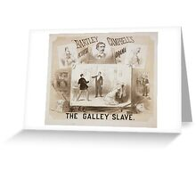 Performing Arts Posters The galley slave Bartley Campbells picturesqe sic drama 0625 Greeting Card