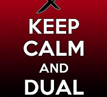 Keep Calm and Dual Wield by VashCrow