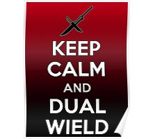 Keep Calm and Dual Wield Poster