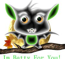 I'm Batty For You by MichelleElaine Smith