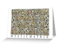 """MYSTICMATRIX """"Go placidly amongst the noise and haste"""" Greeting Card"""