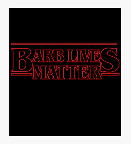Barb Lives Matter Photographic Print