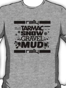 Rally – tarmac snow gravel mud (1) T-Shirt
