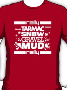 Rally – tarmac snow gravel mud (2) T-Shirt