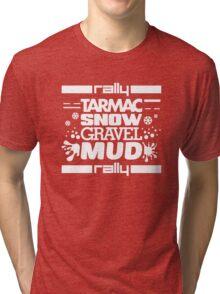 Rally – tarmac snow gravel mud (2) Tri-blend T-Shirt