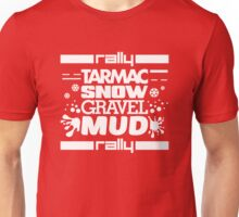 Rally – tarmac snow gravel mud (2) Unisex T-Shirt