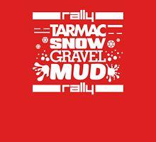 Rally – tarmac snow gravel mud (2) Unisex T-Shirt