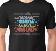 Rally – tarmac snow gravel mud (3) Unisex T-Shirt