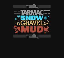 Rally – tarmac snow gravel mud (3) Unisex T-Shirt