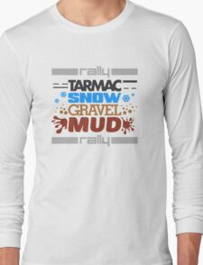 Rally – tarmac snow gravel mud (4) Long Sleeve T-Shirt