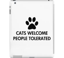 Cats Welcome People Tolerated Saying iPad Case/Skin