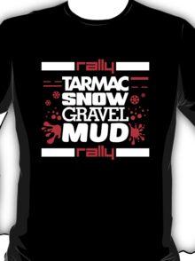 Rally – tarmac snow gravel mud (5) T-Shirt