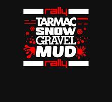 Rally – tarmac snow gravel mud (5) Unisex T-Shirt