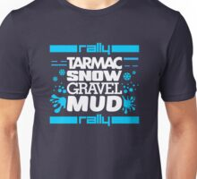 Rally – tarmac snow gravel mud (6) Unisex T-Shirt