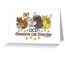 OCD Obsessive Cat Disorder Saying Greeting Card