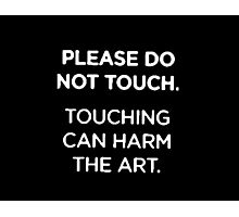 please don´t touch me Photographic Print