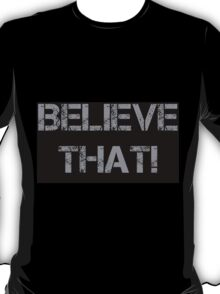 ROMAN REIGNS - BELIEVE THAT T-Shirt