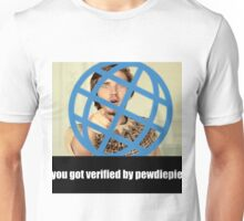 you got verified by pewdiepie Unisex T-Shirt