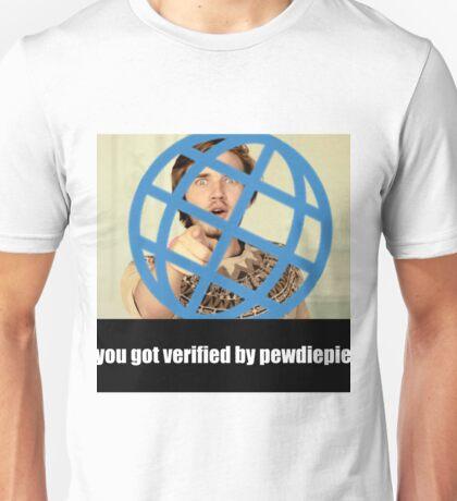 you got verified by pewdiepie Unisex T-Shirt