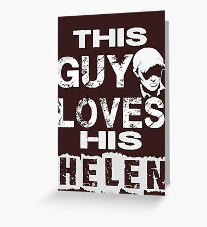 This guy loves hiss helen Greeting Card