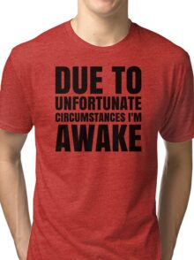 I am Awake - Black Text Tri-blend T-Shirt