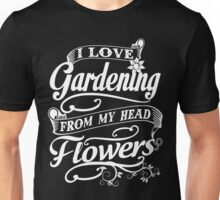 I love gardening from my head flowers Unisex T-Shirt