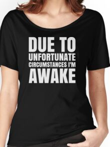 I'm Awake - White Text Women's Relaxed Fit T-Shirt