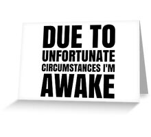 I'm Awake - White Text Greeting Card