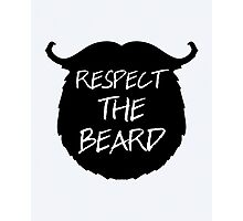 Respect The Beard Funny Quote Photographic Print
