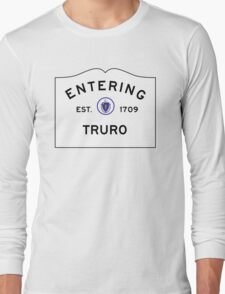 Entering Truro - Commonwealth of Massachusetts Road Sign Long Sleeve T-Shirt