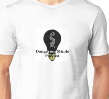 Dangerous Minds Podcast logo type 2 Unisex T-Shirt