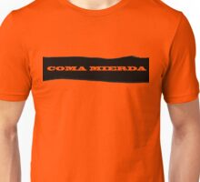 Coma Mierda Unisex T-Shirt