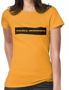 Coma Mierda Womens Fitted T-Shirt