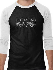 Is Chasing my Toddler Exercise? - White Text Men's Baseball ¾ T-Shirt