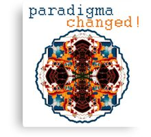 paradigma changed Canvas Print