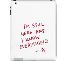PLL - I'm still here and i know everything... -A iPad Case/Skin