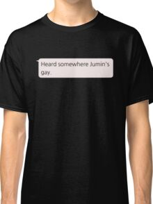 """Heard somewhere Jumin's gay."" Classic T-Shirt"