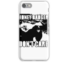 Honey Badger don't care iPhone Case/Skin
