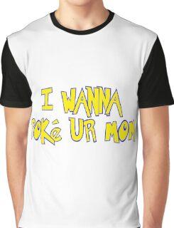 I Wanna Poke Ur Mom (Pokemon Parody) Graphic T-Shirt