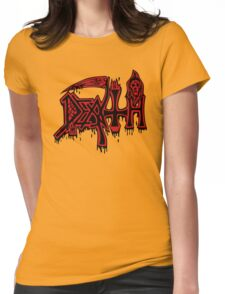 DEATH! Womens Fitted T-Shirt