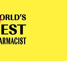 World's 2nd Best Pharmacist by Théo Proupain